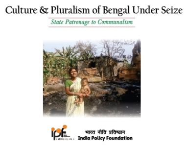 Culture & Pluralism of Bengal Under Seize : State Patronage to Communalism