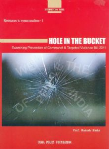 Hole in the Bucket: Examining Prevention of Communal & Targeted Violence Bill-2011