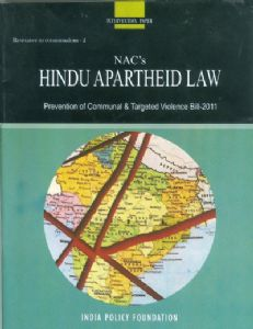 NACs Hindu Apartheid Law- Prevention of Communal & Targeted Violence Bill-2011