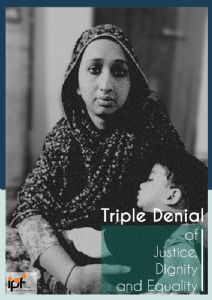 Triple Denial of Justice, Dignity & Equality