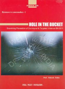 Hole in the Bucket (Examining Prevention of Communal & Targeted Violence Bill-2011)