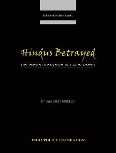 Hindus Betrayed (Religious Cleansing in Bangladesh)