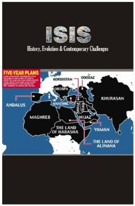 ISIS (History, Evolution & Contemporary Challenges)