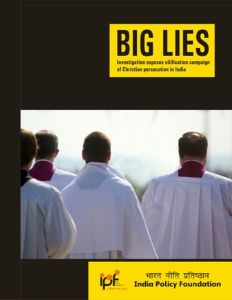 Big Lies : Investigation exposes vilification campaign of Christian persecution in India