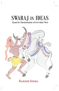Swaraj in Ideas (Quest for Decolonisation of the Indian Mind)