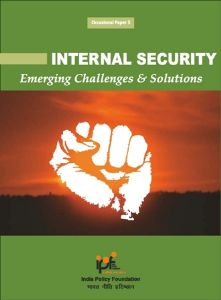 Internal Security: Emerging Challenges and Solutions