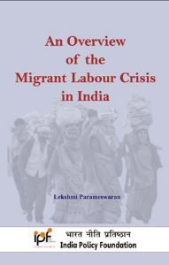 An Overview of the Migrants Labour Crisis in India