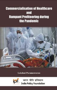 Commercialisation of Healthcare and Rampant Profiteering during the Pandemic