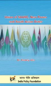 Union of SAARC, New Powerand South Asian Order